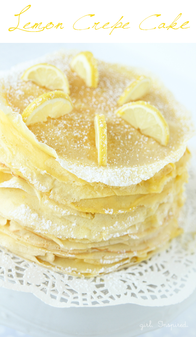 Lemon Crepe Cake - a tower of crepes layered with pastry cream and ...
