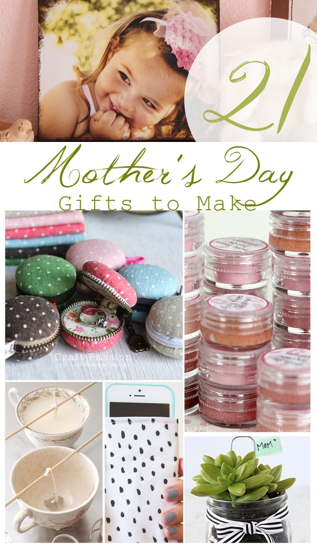 21 Quick Mother's Day gifts to make!