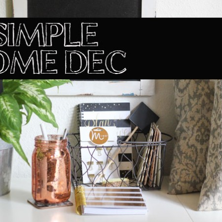 These Home Decorating Trends are quick and easy to implement!