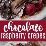 two chocolate crepes wrapped with raspberries inside and chocolate drizzle + powdered sugar drizzled over the top with text overlay