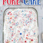 overhead photo of 4th of July poke cake in glass pan with text overlay